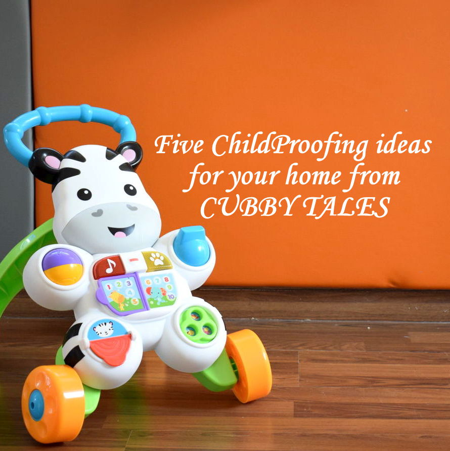 5 ChildProofing Ideas For Your Home From Cubby Tales